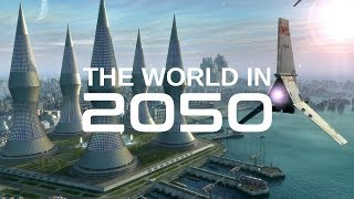 The World In 2050 [The Real Future Of Earth] - BBC & Nat Geo Documentaries