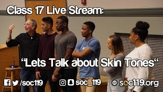 Lets Talk About Skin - Soc 119 Live Stream/Full Class Lecture