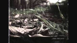 """Video thumbnail of """"Before The Rain - One Day Less"""""""