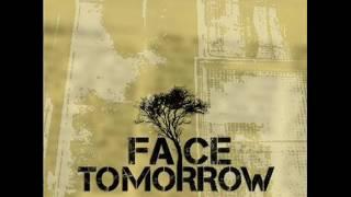 Face Tomorrow - Burden we carry