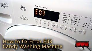 Reparare Eroare E03 masina de spalat rufe Candy