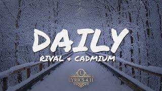 Rival & Cadmium - Daily (feat. Jon Becker) (Lyrics Video)