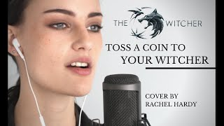 """""""Toss A Coin To Your Witcher"""" Female Cover by Rachel Hardy - The Witcher Series"""