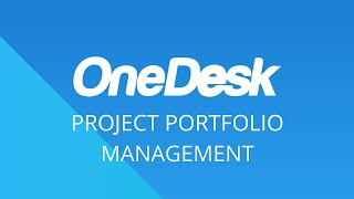 OneDesk – Getting Started: Project Portfolio Management