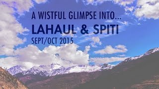 A Wistful glimpse into Lahaul & Spiti