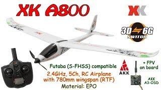 XK A800 2.4GHz, 5Ch, RC Airplane With 780mm Wingspan, 3D/6G, Gyro, EPO (RTF) + AKK A3-OSD On Board