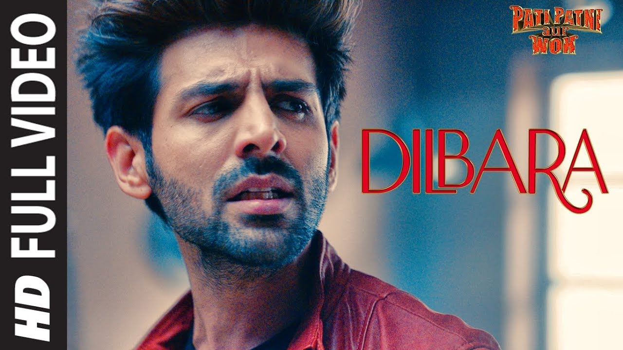 Dilbara Lyrics – Pati Patni Aur Woh