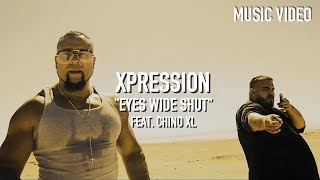 Xpression - Eyes Wide Shut ( Feat. Chino XL ) [ Music Video ]