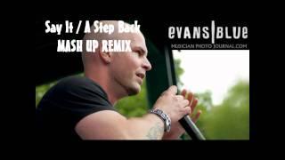 Evans Blue - Say It / A Step Back - MASH UP REMIX