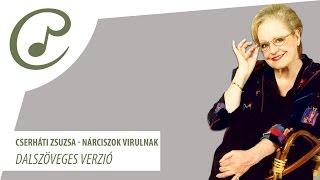 Cserháti Zsuzsa - Nárciszok virulnak (dalszöveg - lyrics video)