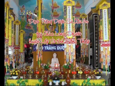 Lễ hội Đạo Tràng Dược Sư Cầu An tại Chùa Long Phước huyện Lấp Vò tỉnh Đồng Tháp