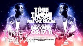Tinie Tempah | Tinie Tempah -- 'Till I'm Gone' feat. Wiz Khalifa