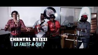 CHANTAL AYISSI : La Faute à Qui (OFFICIEL)