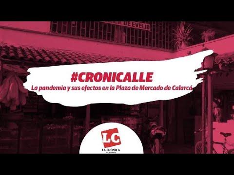 Cronicalle: La pandemia y sus efectos en la Plaza de Mercado de Calarcá