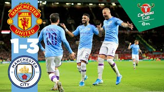 MAN UTD 1-3 MAN CITY | BERNARDO, MAHREZ, PEREIRA, RASHFORD | CARABAO CUP HIGHLIGHTS