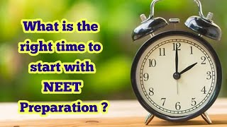 What is the right time to start with NEET Preparation ?
