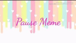 Pause Meme Collab with Snowyxx xx!!!!