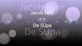 Jacob Fehr De SÜpa