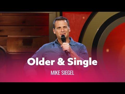 When You're Older & Single. Mike Siegel