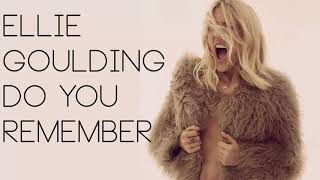 Ellie Goulding - Do You Remember (New Song Snippet) (Unreleased)
