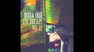 ZZK Mixtape Vol 22    Nicola Cruz