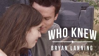 Gambar cover Who Knew - Bryan Lanning (OFFICIAL MUSIC VIDEO)