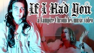 If I Had You - a Lestat CMV - Vampire Chronicles parody