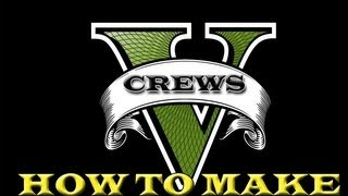 Grand Theft Auto 5 (GTA 5) - How to Create/Join a Crew