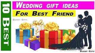 Wedding gift ideas for best friend, Wedding gift ideas, Best wedding gifts, Budget Gifts