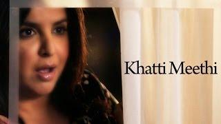 Khatti Meethi (Full Official Song) - Shirin Farhad Ki   - YouTube