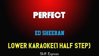 Perfect ( LOWER KEY KARAOKE )   Ed Sheeran (1 Half Step)