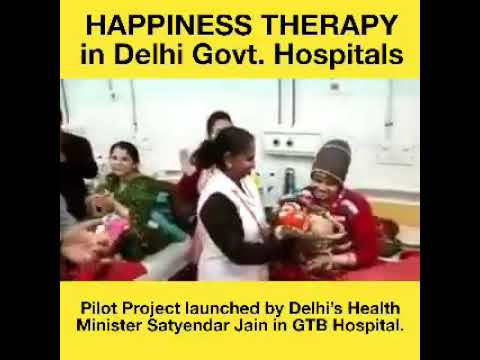 "Delhi Govt introduces ""Happiness Therapy"" in Delhi Govt hospitals."
