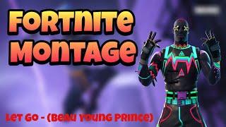 Fortnite: Battle Royale   Montage - Let Go (Beau Young Prince)