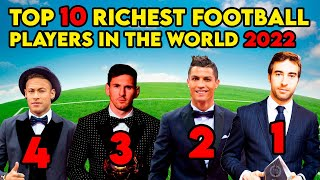 TOP 10 RICHEST FOOTBALL PLAYERS IN 2021