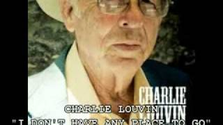 "CHARLIE LOUVIN - ""I DON'T HAVE ANY PLACE TO GO"""