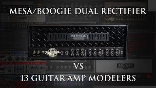 Mesa/Boogie Dual Rectifier vs. 13 Guitar amp Modelers