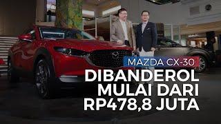 Dibandrol Mulai Rp 478,8 Juta, Ini Spesifikasi Mazda CX-30