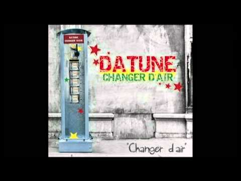 Datune - Changer d'air - (Album Changer d'air 2012)