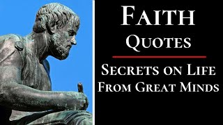 FAITH QUOTES - Faith Quotes By Philosophers, Poets, And Authors.