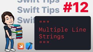 Swift Tips #12 – Multiple Line Strings