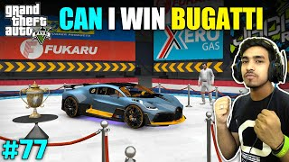FIRST PRIZE IS BUGATTI OF THIS RACING TOURNAMENT   GTA V GAMEPLAY #77