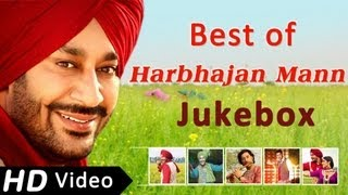 Best songs of Harbhajan Mann | Punjabi Songs Jukebox | Harbhajan Mann Songs