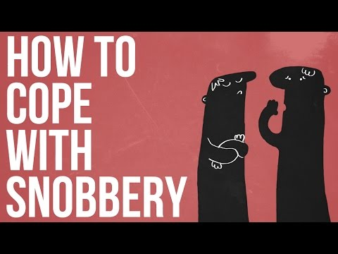 How To Cope With Snobbery
