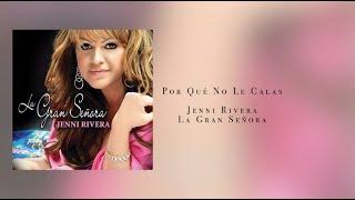 Video Por Que No Le Calas (Audio) de Jenni Rivera