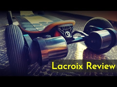 Lacroix Electric Skateboard Review