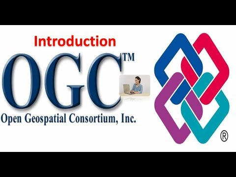 OGC (Open Geospatial Consortium) Introduction