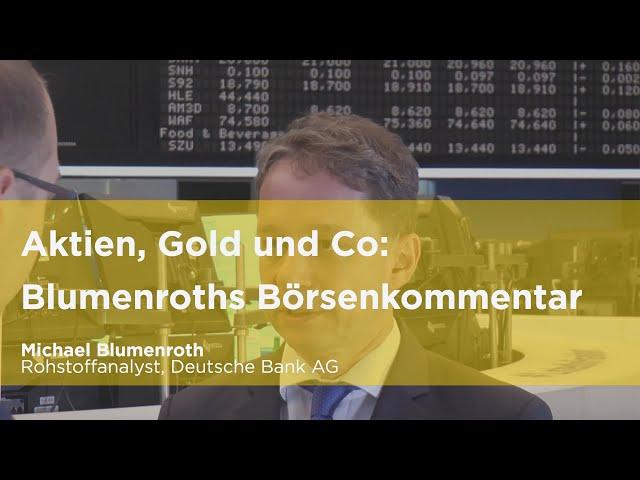 Aktien, Gold und Co – Blumenroths Börsenkommentar Mai 2019