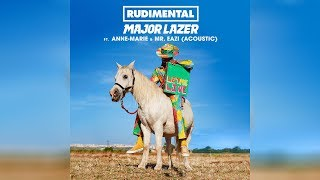 Rudimental & Major Lazer   Let Me Live (feat. Anne Marie & Mr.Eazi) (Official Acoustic Audio)