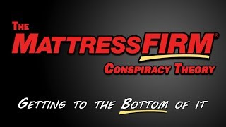 Mattress Firm Conspiracy Theory - Getting to the Bottom of It