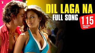 Dil Laga Na - Full Song | Dhoom:2 | Hrithik Roshan   - YouTube